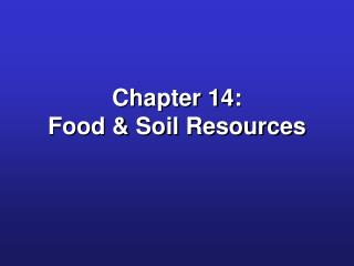 Chapter 14:  Food & Soil Resources