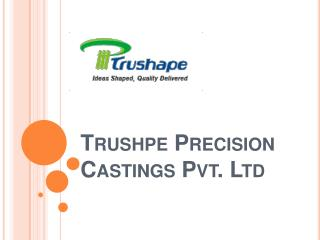 Precision Castings Company in India