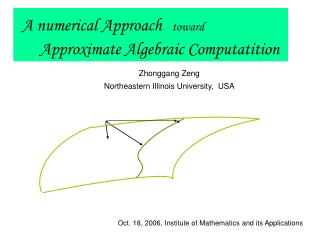 A numerical Approach toward       Approximate Algebraic Computatition