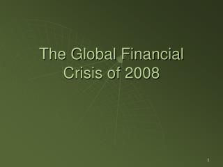 The Global Financial Crisis of 2008