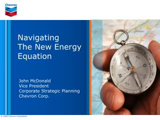 John McDonald Vice President Corporate Strategic Planning Chevron Corp.