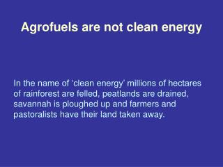 Agrofuels are not clean energy