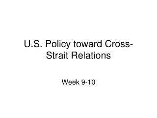 U.S. Policy toward Cross-Strait Relations