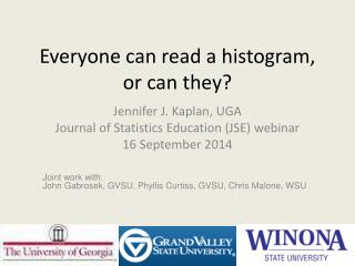 Everyone can read a histogram, or can they?