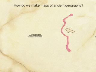 How do we make maps of ancient geography?