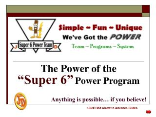 "The Power of the ""Super 6"" Power Program"