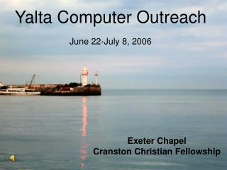 Yalta Computer Outreach June 22-July 8, 2006