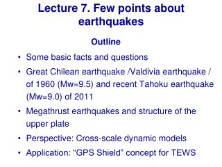Lecture 7.  Few points about  earthquakes