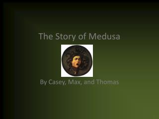The Story of Medusa