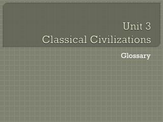 Unit 3 Classical Civilizations