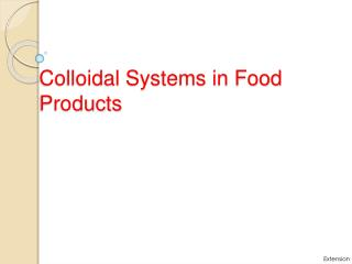Colloidal  Systems in Food Products