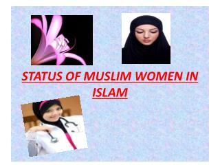 STATUS OF MUSLIM WOMEN IN ISLAM
