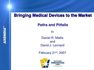 Bringing Medical Devices to the Market Paths and Pitfalls