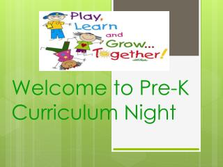 Welcome to Pre-K Curriculum Night