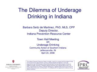 Barbara Seitz de Martinez, PhD, MLS, CPP Deputy Director, Indiana Prevention Resource Center