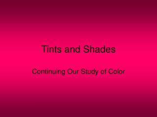 Tints and Shades