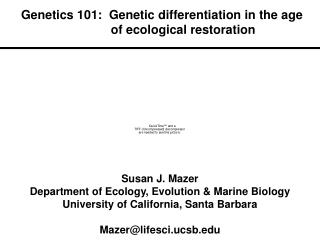 Genetics 101:  Genetic differentiation in the age 	   of ecological restoration