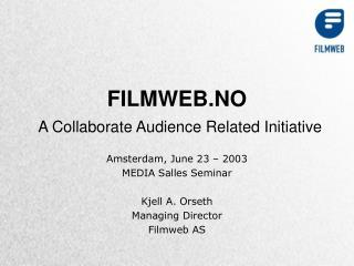 FILMWEB.NO A Collaborate Audience Related Initiative