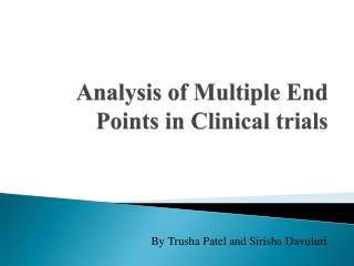 Analysis of Multiple End Points in Clinical trials