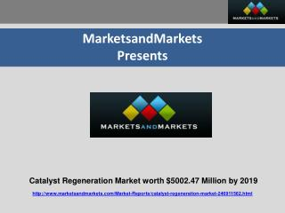 Catalyst Regeneration Market worth $5002.47 Million by 2019