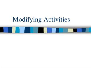 Modifying Activities