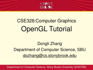 CSE328:Computer Graphics OpenGL Tutorial