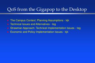 QoS from the Gigapop to the Desktop