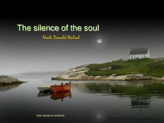 The silence  of  the soul