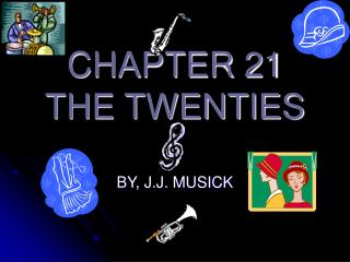 CHAPTER 21 THE TWENTIES