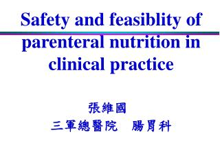 Safety and feasiblity of parenteral nutrition in clinical practice