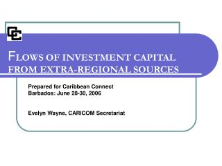 F LOWS OF INVESTMENT CAPITAL  FROM EXTRA-REGIONAL SOURCES