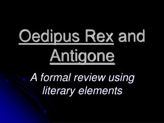 Oedipus Rex  and  Antigone
