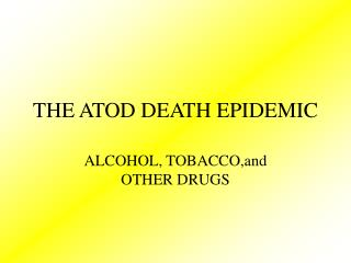 THE ATOD DEATH EPIDEMIC