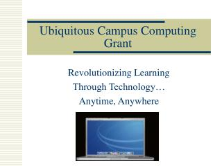Ubiquitous Campus Computing Grant