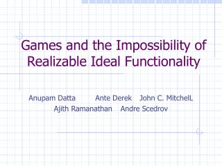 Games and the Impossibility of Realizable Ideal Functionality
