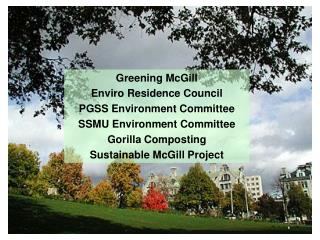 Greening McGill Enviro Residence Council PGSS Environment Committee SSMU Environment Committee