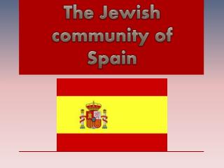 The Jewish community of Spain