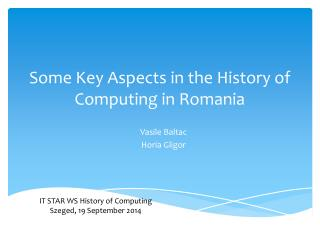 Some Key Aspects in the History of Computing in Romania