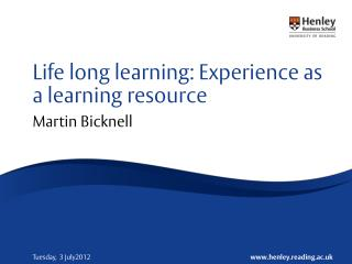 Life long learning: Experience as a learning resource