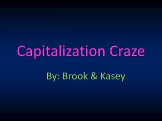 Capitalization Craze