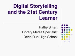 Digital Storytelling and the 21st Century Learner