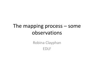 The mapping process – some observations