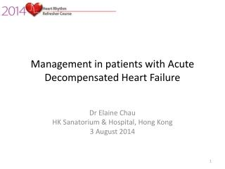 Management in patients with Acute Decompensated Heart  Failure