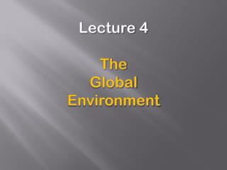 Lecture 4 The  Global  Environment