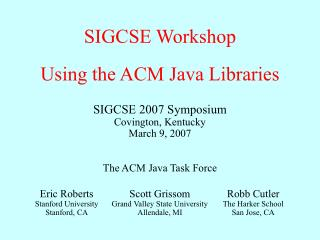 SIGCSE Workshop Using the ACM Java Libraries