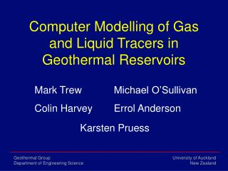 Computer Modelling of Gas and Liquid Tracers in Geothermal Reservoirs