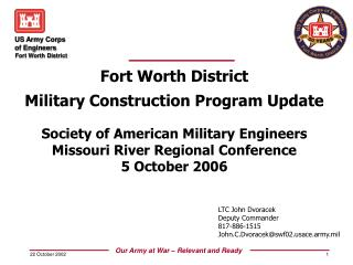 Fort Worth District Military Construction Program Update Society of American Military Engineers Missouri River Regional