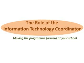 The Role of the  Information Technology Coordinator