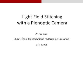 Light Field Stitching with  a  Plenoptic Camera