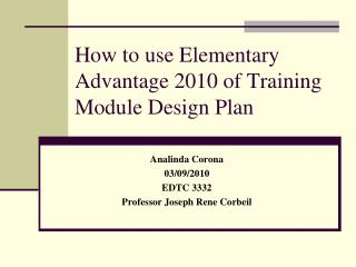 How to use Elementary Advantage 2010 of Training Module Design Plan